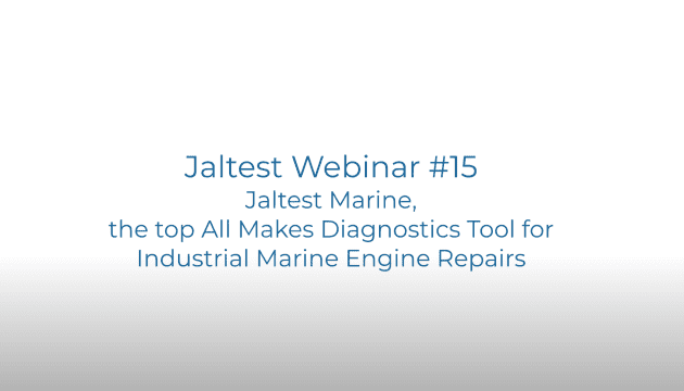 Jaltest Webinar #15: Jaltest Marine.The top All Makes Diagnostics Tool for Industrial Engine Repairs